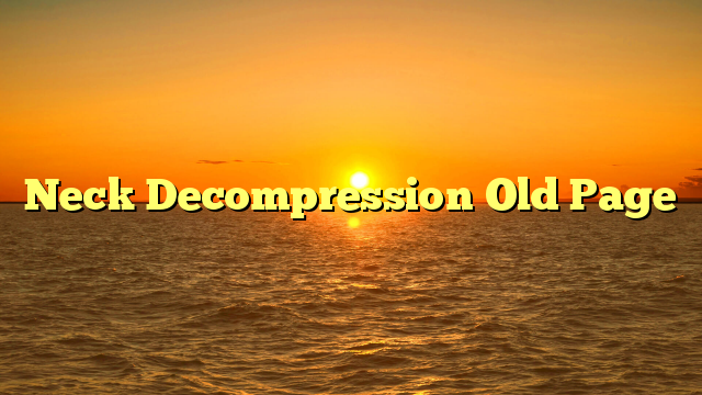 Neck Decompression Old Page