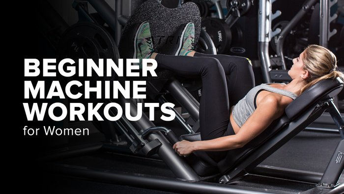 Beginner Machine Workouts for Women